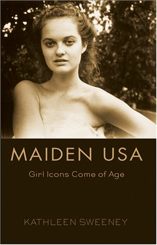 Maiden USA: Girl Icons Come of Age 9780820481975