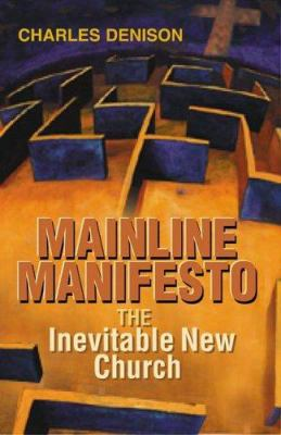Mainline Manifesto: The Inevitable New Church 9780827223295