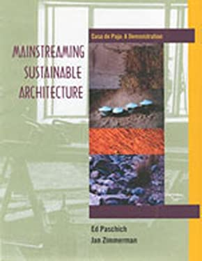 Mainstreaming Sustainable Architecture: Casa de Paja--A Demonstration 9780826323798