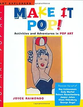 Make It Pop!: Activities and Adventures in Pop Art 9780823025077