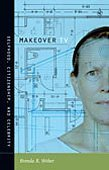 Makeover TV: Selfhood, Citizenship, and Celebrity 9780822345688