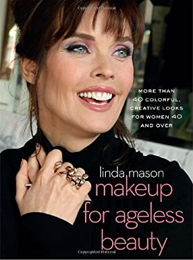 Makeup for Ageless Beauty: More Than 40 Colorful, Creative Looks for Women 40 and Over 9780823024797