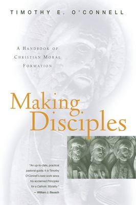 Making Disciples: A Handbook of Christian Moral Formation 9780824517274