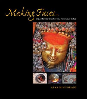Making Faces: Self and Image Creation in a Himalayan Valley 9780824835255