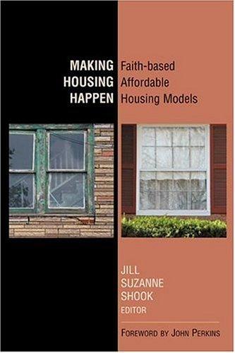 Making Housing Happen: Faith-Based Affordable Housing Models 9780827223325