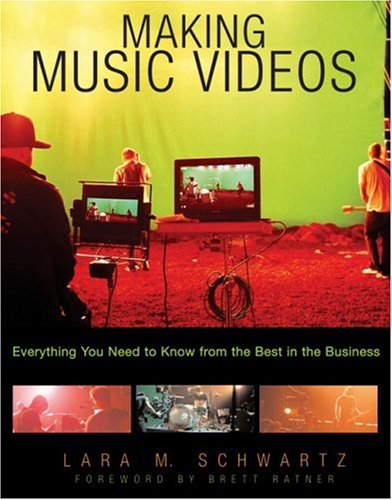 Making Music Videos: Everything You Need to Know from the Best in the Business 9780823083688