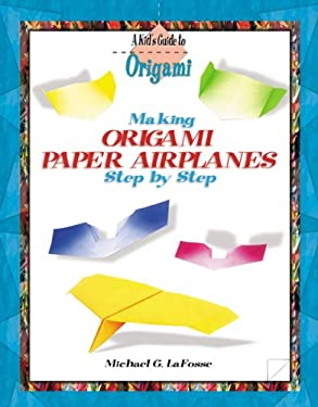Making Origami Airplanes Step by Step 9780823967001