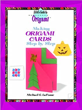 Making Origami Cards Step by Step 9780823967018