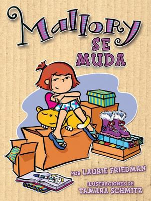 Mallory Se Muda (Mallory (Ediciones Lerner)) (Spanish Edition) Laurie B. Friedman and Tamara Schmitz