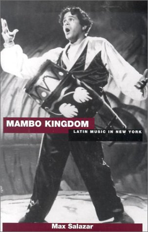 Mambo Kingdom: Latin Music in New York 9780825672774