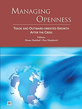 Managing Openness: Trade and Outward-Oriented Growth After the Crisis 9780821386316