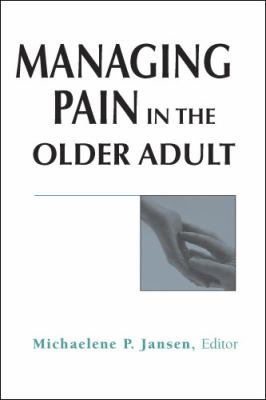 Managing Pain in the Older Adult 9780826115676