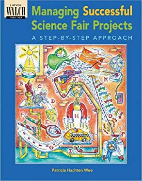 Managing Successful Science Fair Projects: A Step-By-Step Approach 9780825128042