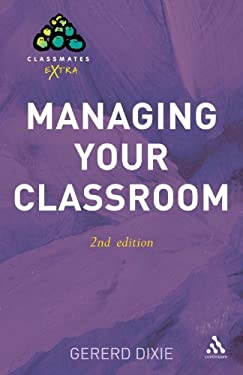 Managing Your Classroom 9780826486653