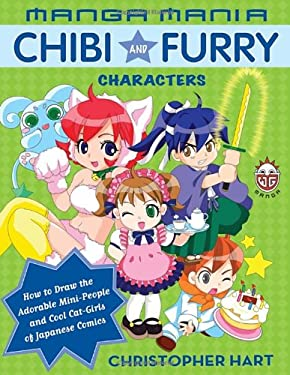 Manga Mania: Chibi and Furry Characters: How to Draw the Adorable Mini-People and Cool Cat-Girls of Japanese Comics 9780823029778