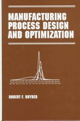 Manufacturing Process Design and Optimization 9780824799090