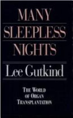 Many Sleepless Nights: The World of Organ Transplantation 9780822959052