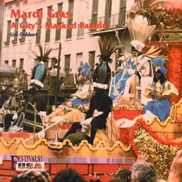 Mardi Gras: A City's Masked Parade 9780823953370