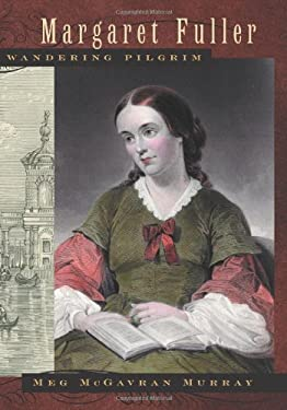 Margaret Fuller, Wandering Pilgrim 9780820328942