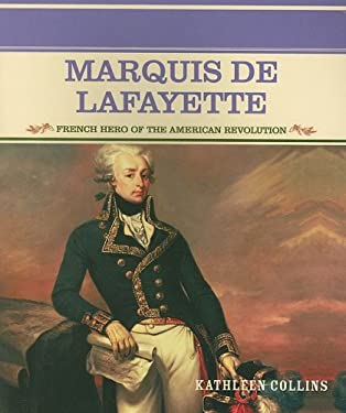Marquis de Lafayette: French Hero of the American Revolution 9780823941872