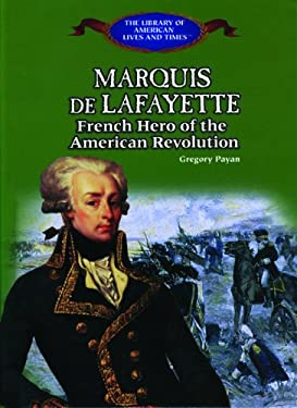 Lafayette: Hero of the American Revolution