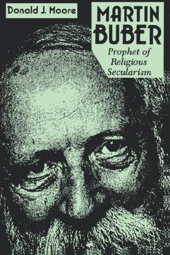 Martin Buber: Prophet of Religious Secularism (Revised) 9780823216406
