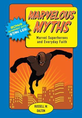 Marvelous Myths: Marvel Superheroes and Everyday Faith 9780827223387
