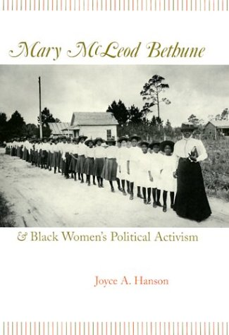Mary McLeod Bethune and Black Women's Political Activism Mary McLeod Bethune and Black Women's Political Activism Mary McLeod Bethune and Black Women' 9780826214515