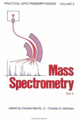Mass Spectrometry: Part A: 9780824767495