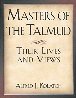 Masters of the Talmud: Their Lives and Views 9780824604349