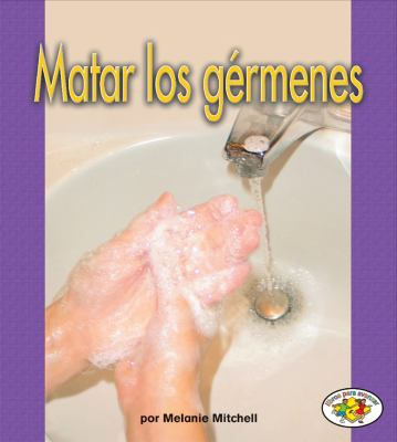 Matar los Germenes = Killing Germs 9780822531456