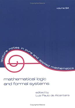 Mathematical Logic and Formal Systems 9780824773304