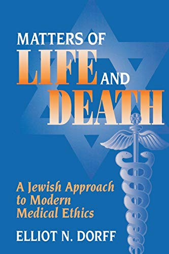 Matters of Life and Death: A Jewish Approach to Modern Medical Ethics 9780827607682
