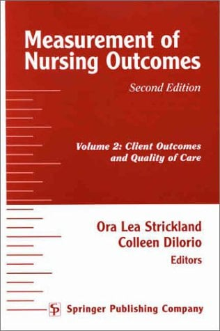 Measurement of Nursing Outcomes, 2nd Edition: Volume 2: Client Outcomes and Quality of Care 9780826114273