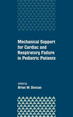Mechanical Support for Cardiac and Respiratory Failure in Pediatric Patients 9780824702755