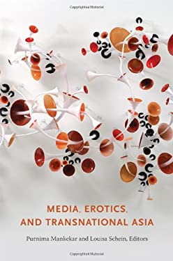 Media, Erotics, and Transnational Asia 9780822345770