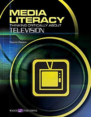 Media Literacy: Thinking Critically about Television 9780825143649