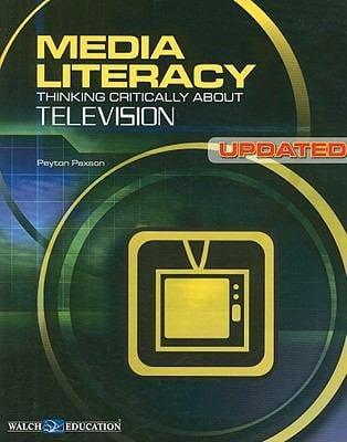 Media Literacy: Thinking Critically about Television 9780825165115