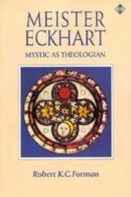Meister Eckhart: Mystic as Theologian 9780826407733