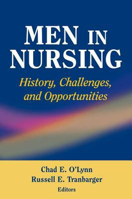 Men in Nursing: History, Challenges, and Opportunities 9780826102218