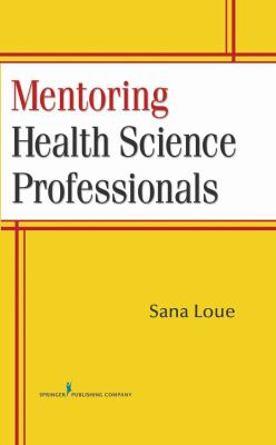 Mentoring Health Science Professionals 9780826104762