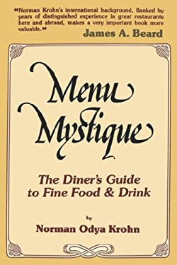 Menu Mystique: The Diner's Guide to Fine Food and Drink 9780824602802
