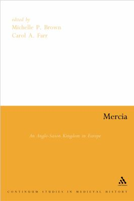 Mercia: An Anglo-Saxon Kindom in Europe