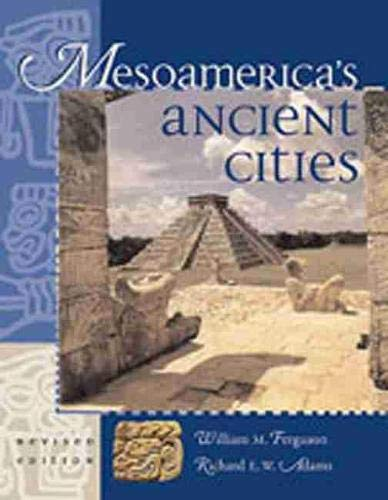 Mesoamerica's Ancient Cities: Aerial Views of Pre-Columbian Ruins in Mexico, Guatemala, Belize, and Honduras 9780826328014