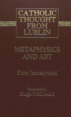 Metaphysics and Art: Translated by Hugh McDonald 9780820458014