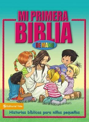 Mi Primera Biblia de Mano: Historias B Blicas Para Ni OS Peque OS 9780829740691