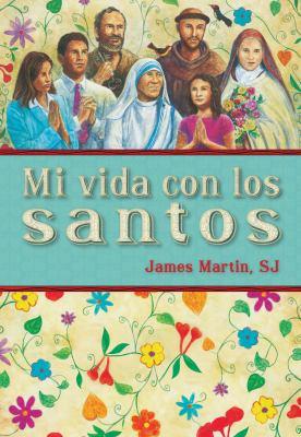 Mi Vida Con los Santos = My Life with the Saints