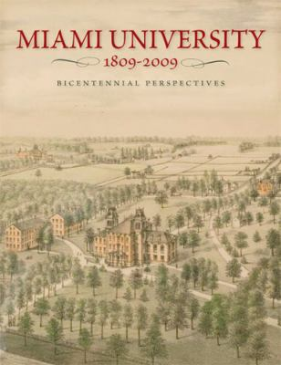 Miami University, 1809-2009: Bicentennial Perspectives 9780821418260
