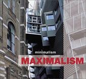 Minimalism/Maximalism