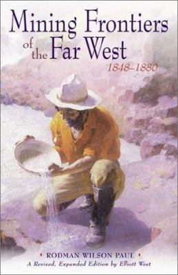 Mining Frontiers of the Far West, 1848-1880 9780826327710